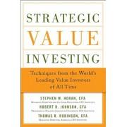 Strategic Value Investing: Practical Techniques of Leading Value Investors, Hardcover