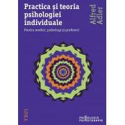 Practica si teoria psihologiei individuale. Pentru medici, psihologi si profesori (eBook)