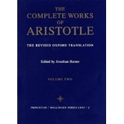 Complete Works of Aristotle, Volume 2: The Revised Oxford Translation, Hardcover/Aristotle