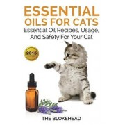 Essential Oils For Cats: Essential Oil Recipes, Usage, And Safety For Your Cat, Paperback/The Blokehead