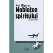 Nobletea spiritului - Un ideal uitat