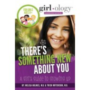 There's Something New about You: A Girl's Guide to Growing Up, Paperback