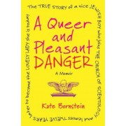 A Queer and Pleasant Danger: The True Story of a Nice Jewish Boy Who Joins the Church of Scientology, and Leaves Twelve Years Later to Become the L, Paperback