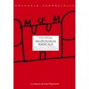 Muzeologia radicala sau ce anume e contemporan in muzeele de arta contemporana
