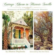 Cottage Charm in Historic Seville: Treasures of Pensacola's Historic District, Hardcover