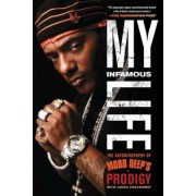 My Infamous Life: The Autobiography of Mobb Deep's Prodigy, Paperback