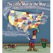 The Little Man in the Map: With Clues to Remember All 50 States, Hardcover/E. Andrew Martonyi