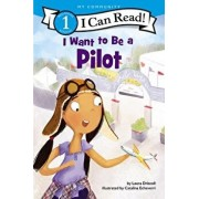 I Want to Be a Pilot, Hardcover/Laura Driscoll