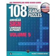 108 Word Search Puzzles with the American Sign Language Alphabet, Volume 05: ASL Fingerspelling Word Search Games, Paperback/Fingeralphabet Org