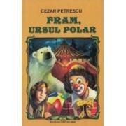 Fram ursul polar Ed.2016 - Cezar Petrescu