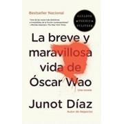 La Breve y Maravillosa Vida de Oscar Wao = The Brief Wondrous Life of Oscar Wao, Paperback/Junot Diaz