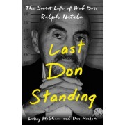 Last Don Standing: The Secret Life of Mafia Boss Ralph Natale