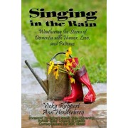 Singing in the Rain - Weathering the Storm of Dementia with Humor, Love, and Patience, Paperback