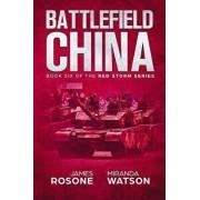 Battlefield China: Book Six of the Red Storm Series, Paperback/Miranda Watson
