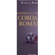 Sustine cu a ta mana Coroana romana - Margareta a Romaniei Radu al Romaniei - PRECOMANDA