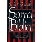 Santa Biblia: The Bible Through Hispanic Eyes Spanish, Paperback/Gonzalez Justo L.