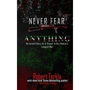 Never Fear Anything: My Untold Story as a Sniper in Our Nations Longest War, Paperback/Nicholas Irving