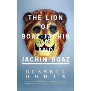 The Lion of Boaz-Jachin and Jachin-Boaz, Paperback/Russell Hoban