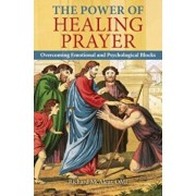 The Power of Healing Prayer: Overcoming Emotional and Psychological Blocks, Paperback/Richard McAlear