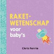 Baby universiteit: Raketwetenschap voor baby's - Chris Ferrie