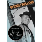 On Sunset Boulevard: The Life and Times of Billy Wilder, Paperback