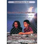 Miracolul vindecarii copilului meu. Manual de vindecare a autismului. Deprinderi si exercitii