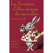 Les Aventures d'Alice Au Pays Des Merveilles: Alice's Adventures in Wonderland in French, Paperback/Lewis Carroll