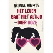Het leven gaat niet altijd over roze - Brianna Wolfson