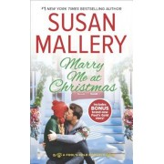 Marry Me at Christmas: A Charming Holiday Romance a Kiss in the Snow Bonus, Paperback