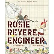 Rosie Revere, Engineer, Hardcover/Andrea Beaty