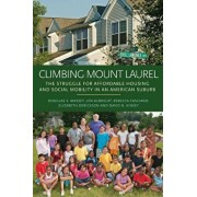 Climbing Mount Laurel: The Struggle for Affordable Housing and Social Mobility in an American Suburb, Paperback/Douglas S. Massey