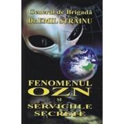 Fenomenul OZN si Serviciile Secrete/Emil Strainu