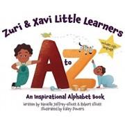 Zuri & Xavi Little Learners: A to Z an Inspirational Alphabet Book, Hardcover/Jeffrey-Elliott Danielle