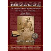 Biblical Archaeology: Second Edition B&w: An Introduction with Recent Discoveries That Support the Reliability of the Bible, Paperback/Dr David Elton Graves