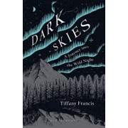 Dark Skies. A Journey into the Wild Night, Paperback/Tiffany Francis-Baker