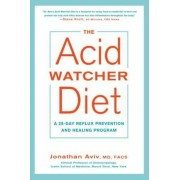 The Acid Watcher Diet: A 28-Day Reflux Prevention and Healing Program, Paperback