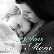 Why a Son Needs a Mom: 100 Reasons, Hardcover/Gregory E. Lang