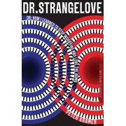 Dr. Strangelove or: How I learned to Stop Worrying and Love the Bomb, Paperback/Peter Kramer