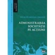 Administrarea societatii pe actiuni - Dragos-Mihail Daghie