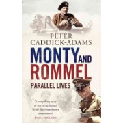 Monty and Rommel: Parallel Lives (Caddick-Adams Peter)(Paperback) (9781848091542)