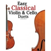 Easy Classical Violin & Cello Duets: Featuring Music of Bach, Mozart, Beethoven, Strauss and Other Composers., Paperback/Javier Marco