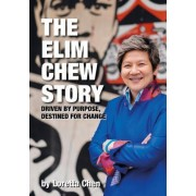 The Elim Chew Story: Driven by Purpose, Destined for Change