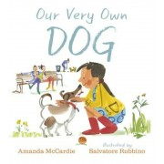 Our Very Own Dog: Taking Care of Your First Pet, Hardcover