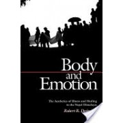 Body and Emotion - The Aesthetics of Illness and Healing in the Nepal Himalayas (Desjarlais Robert R.)(Paperback) (9780812214345)