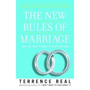 The New Rules of Marriage: What You Need to Know to Make Love Work, Paperback