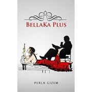 Bellaka Plus, Paperback/Perla Gizem
