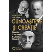 Cunoastere si creatie: orientari caracteristice in cultura moderna/Alexandru Mamina