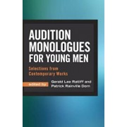 Audition Monologues for Young Men: Selections from Contemporary Works, Paperback/Gerald Lee Ratliff