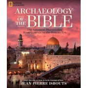 Archaeology of the Bible: The Greatest Discoveries from Genesis to the Roman Era, Hardcover
