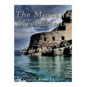 The Minoans and Mycenaeans: The History of the Civilizations that First Developed Ancient Greek Culture, Paperback/Charles River Editors